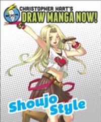 Shoujo Style: Christopher Hart's Draw Manga Now!