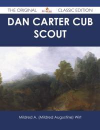 Dan Carter Cub Scout - The Original Classic Edition