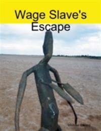 Wage Slave's Escape