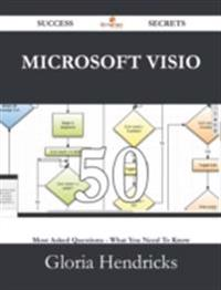 Microsoft Visio 50 Success Secrets - 50 Most Asked Questions On Microsoft Visio - What You Need To Know