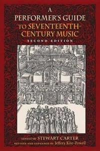 Performer's Guide to Seventeenth-Century Music, Second Edition