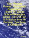 &quote;People Power&quote; Education Superbook:  Book 14. Grade School Resource Guide  (Lots of Fun & Practical Info for Parents, Teachers & Children)