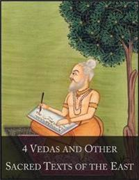 4 Vedas and Other Sacred Texts of the East: The 1001 Beloved Books Collection, Volume 2/100 - Rig Veda, Yajur Veda, Hymns of Samaveda and Atharva-Veda, Upanishads, Bhagavad-Gita, Yoga-Sutras, Tao Te Ching, Analects of Confucius, Dhammapada, Zend Avesta ...