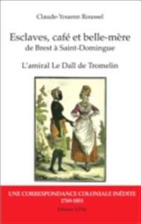 Esclaves, cafe et belle-mere, de Brest a Saint-Domingue