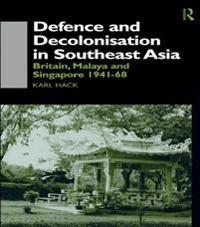 Defence and Decolonisation in South-East Asia