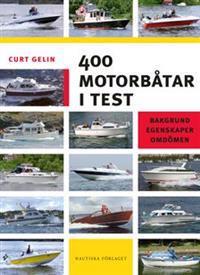 400 motorbåtar i test : bakgrund, egenskaper, omdömen