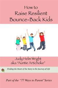 How to Raise Resilient Bounce-Back Kids