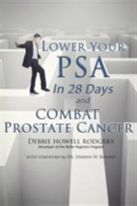 Lower Your PSA in 28 Days and Combat Prostate Cancer