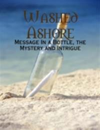 Washed Ashore - Message In a Bottle, the Mystery and Intrigue