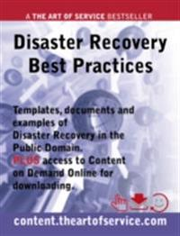 Disaster Recovery Best Practices - Templates, Documents and Examples of Disaster Recovery in the Public Domain PLUS access to content.theartofservice.com for downloading.