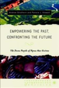 Empowering the Past, Confronting the Future: The Duna People of Papua New Guinea