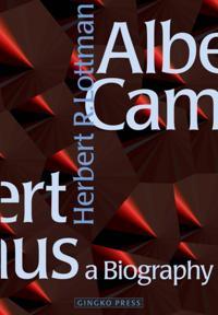 Albert Camus: A Biography