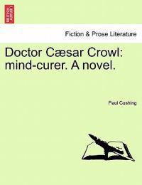 Doctor Caesar Crowl