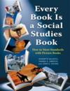 Every Book Is a Social Studies Book: How to Meet Standards with Picture Books, K-6