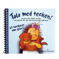 Vi tecknar om djur! : en bok med enkla tecken och gester för dig som pratar med små barn