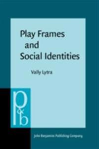 Play Frames and Social Identities