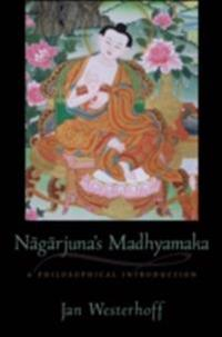 Nagarjunas Madhyamaka: A Philosophical Introduction