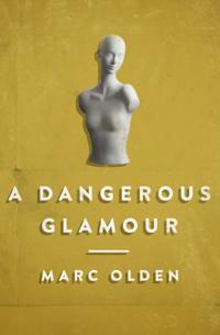 Dangerous Glamour
