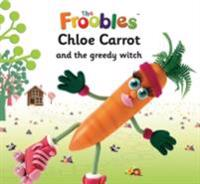 Chloe Carrot and the greedy witch