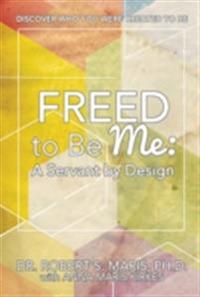 Freed to Be Me: A Servant by Design
