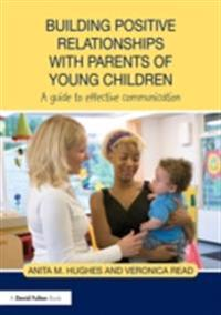 Building Positive Relationships with Parents of Young Children