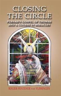Closing The Circle: Pursahs Gospel Of Th