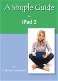 Simple Guide to iPad 2