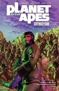 Planet of the Apes: Cataclysm Vol. 3