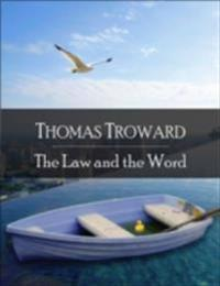 Law and the Word: The Secret Edition - Open Your Heart to the Real Power and Magic of Living Faith and Let the Heaven Be in You, Go Deep Inside Yourself and Back, Feel the Crazy and Divine Love and Live for Your Dreams