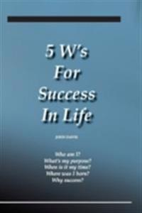 5 W's for Success in Life