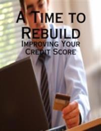 Time to Rebuild - Improving Your Credit Score