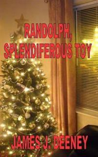 Randolph, Splendiferous Toy