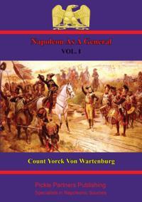 Napoleon As A General. Vol. I