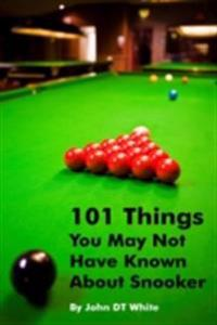 101 Things You May Not Have Known About Snooker