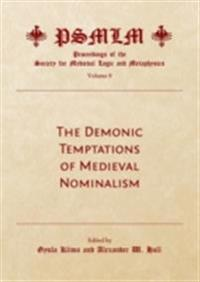 Demonic Temptations of Medieval Nominalism (Volume 9