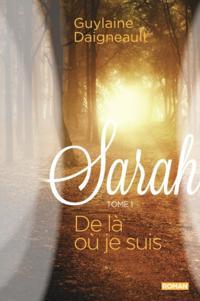 Sarah 01 : De la ou je suis