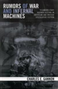 Rumors of War and Infernal Machines