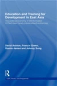 Education and Training for Development in East Asia