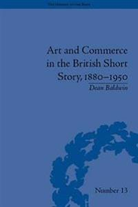 Art and Commerce in the British Short Story, 1880-1950