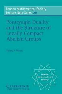 Pontryagin Duality and the Structure of Locally Compact Abelian Groups