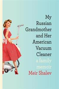 My Russian Grandmother and Her American Vacuum Cleaner