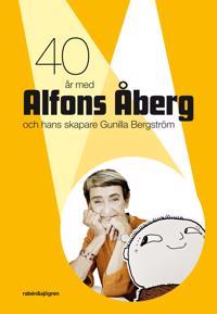 40 år med Alfons Åberg och hans skapare Gunilla Bergström