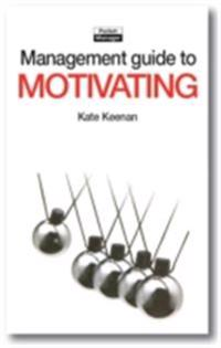Management Guide to Motivating
