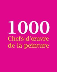 1000 Chefs-d'A uvre de la peinture