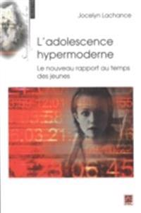 L'adolescence hypermoderne : Le nouveau rapport au temps ...