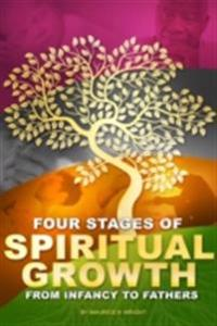 Four Stages of Spiritual Growth: From Infancy To Fathers