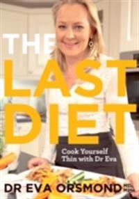 Last Diet - Cook Yourself Thin With Dr Eva