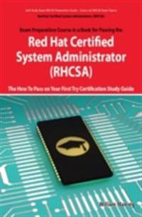 Red Hat Certified System Administrator (RHCSA) Exam Preparation Course in a Book for Passing the RHCSA Exam - The How To Pass on Your First Try Certification Study Guide - Second Edition