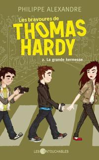 Les bravoures de Thomas Hardy  2 : La grande kermesse