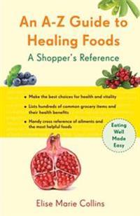 A-Z Guide to Healing Foods
